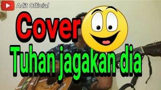 Download Tuhan jagakan dia (cover) gitar akustik