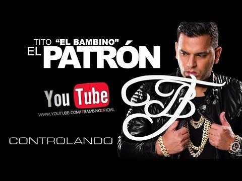 """Tito """"El Bambino"""" El Patrón - """"Controlando - Karaoke"""