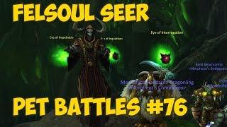 Pet Battles #76 - Felsoul Seer