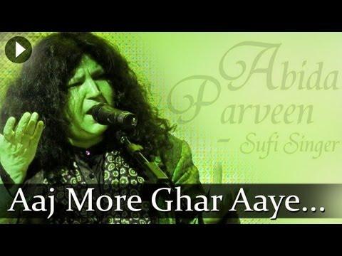 Aaj More Ghar Aaye Balma - Abida Parveen - Top Sufi Songs