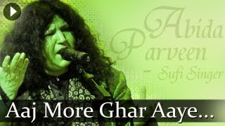 Aaj More Ghar Aaye Balma - Abida Parveen - Top Sufi Songs
