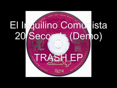 El Inquilino Comunista - 20 seconds (Demo) [Trash EP]