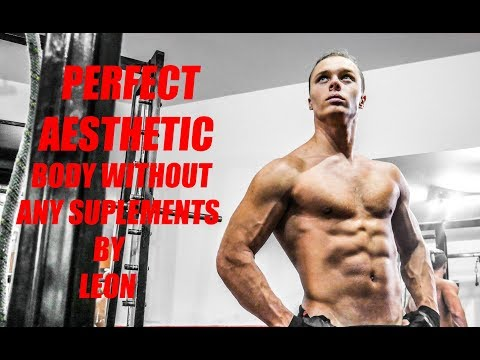PERFECT AESTHETIC BODY WITHOUT ANY SUPLEMENTS BY LEON