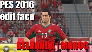 PES 2016 edit face Belhanda   Maroc #PS4
