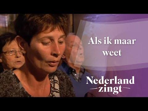 Nederland Zingt: Als ik maar weet