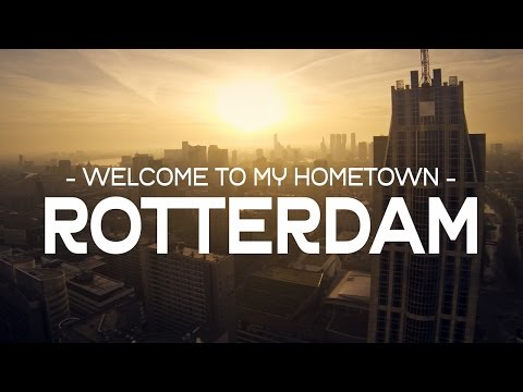 Welcome to my hometown – ROTTERDAM