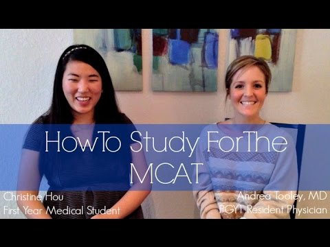 How To Study For The MCAT: Advice and tips from med students