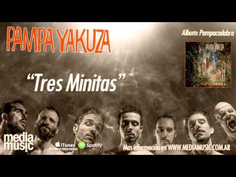 Pampa Yakuza - Tres Minitas