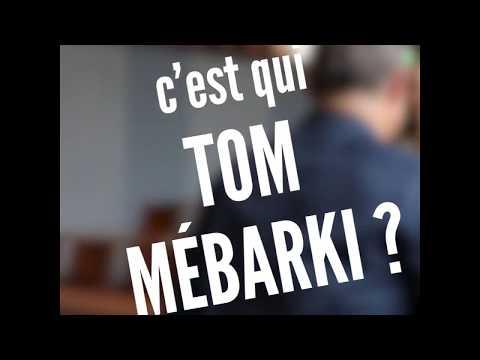 C'est qui Tom Mébarki ?
