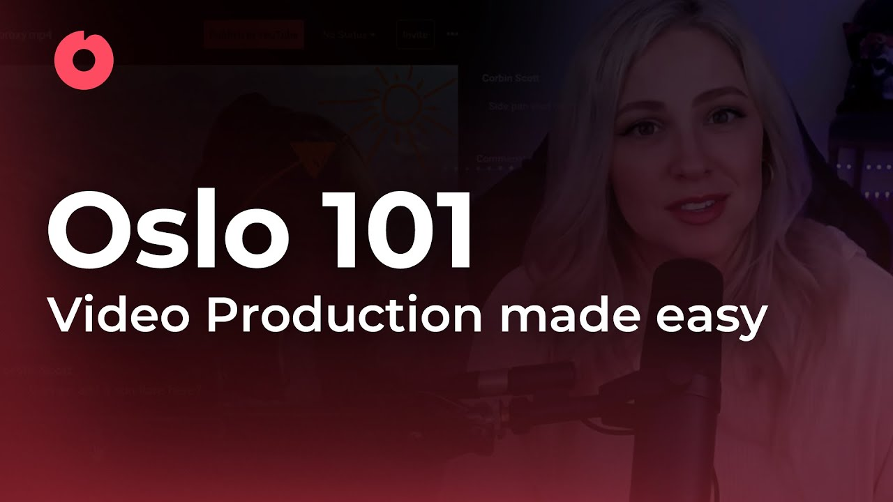 Oslo 101: Video Production Made Easy