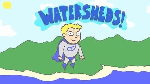 Watersheds!