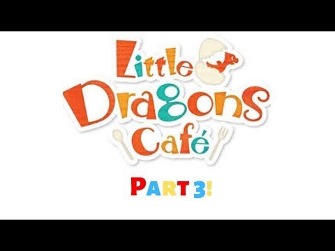 Let's Play Little Dragons Cafe Part 3 thumbnail