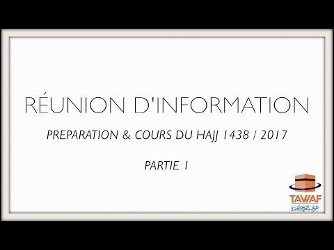 """Réunion d'informations & Cours pour le HAJJ 1438 - 2017 """"Part.1"""""""