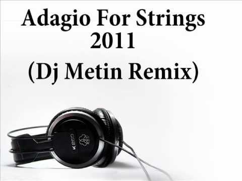 Adagio For Strings 2011 (Dj Metin Remix).wmv