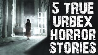 5 TRUE Dark & Terrifying Urban Exploration Horror Stories | (Scary Stories)