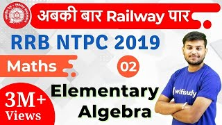 12:30 PM - RRB NTPC 2019 | Maths by Sahil Sir | Elementary Algebra
