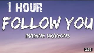 Download Imagine Dragons Follow You (1Hour)