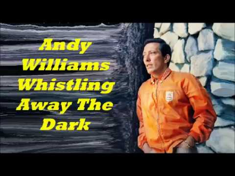 Andy Williams.........Whistling Away The Dark.. mp3