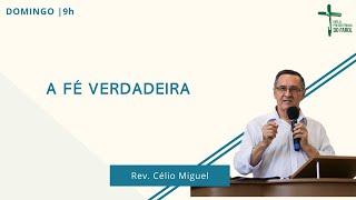 Culto Manhã - Domingo 11/07/21 - Rev. Célio Miguel