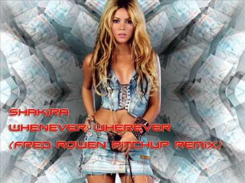 Shakira - Whenever,wherever (Fred Rowen Pitchup Remix)