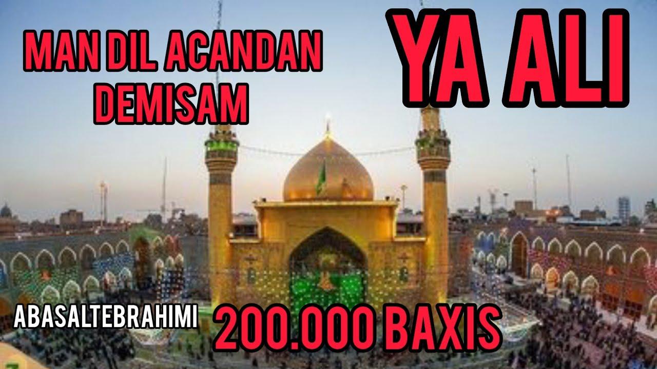 Abasalt Ebrahimi - Men Dil Açandan demişəm Ya Əli | Official Video 2021 | Tam Versiya |