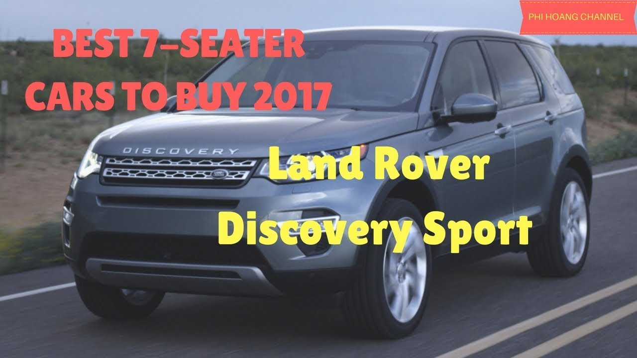 BEST 7 SEATER CARS 2017   Land Rover Discovery Sport  [ Pictures] Phi Hoang  Channel.