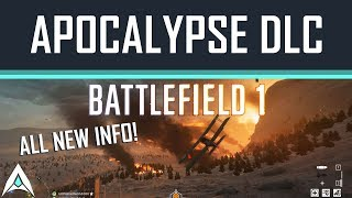 All Information and NEW Gameplay - Battlefield 1 Apocalypse DLC