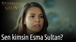 İstanbullu Gelin - Sen Kimsin Esma Sultan?