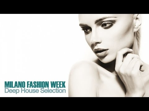 Top Lounge and Chill out Megamix - Milano Fashion Week ( Deep House Music Selection)