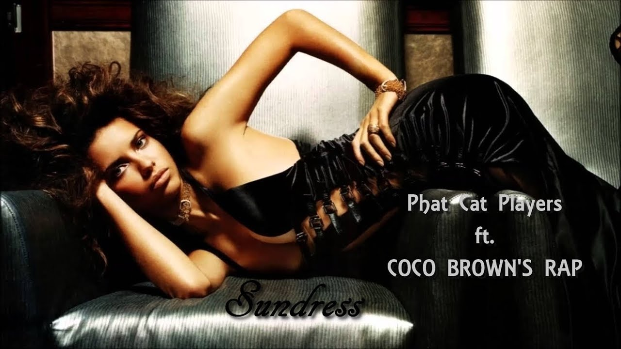 b5be9413851 Phat Cat Players ft CoCo Brown s RAP - Sundress - YouTube
