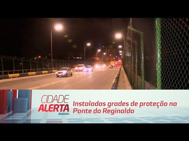 Instaladas grades de proteção na Ponte do Reginaldo