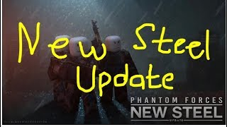 Roblox [New Steel Update] *PHANTOM FORCES* ROBLOX