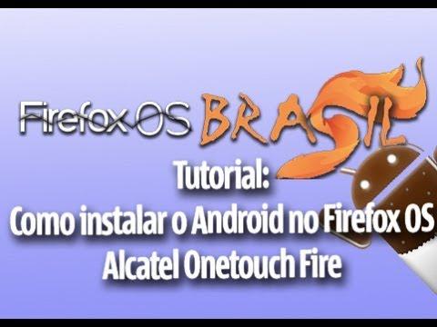 Tutorial: Como Instalar o Android no Firefox OS Alcatel OneTouch Fire PT-BR