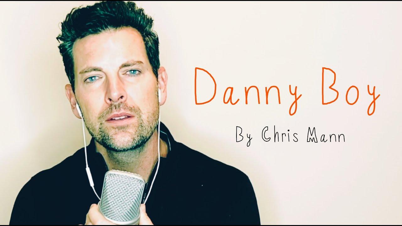 DANNY BOY - by Chris Mann