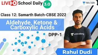 Class 12   Aldehyde, Ketone \u0026 Carboxylic Acids   DPP-1   Unacademy Class 11\u002612   Rahul Dudi