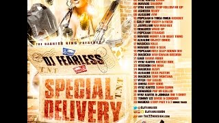 DJ FearLess - Special Delivery Dancehall Mix