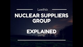 Overview and History of Nuclear Supplier Group(NSG) - Explained (2 minutes)