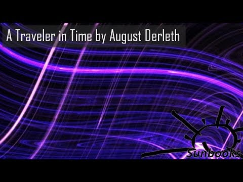 Audiobook: A Traveler in Time by August Derleth / Science Fiction / Fantasy Fiction