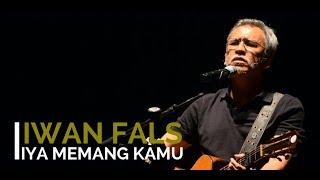 Gambar cover Iwan Fals - Iya Memang Kamu + Lirik - Lagu Tidak Beredar