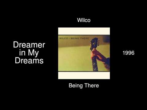 Wilco - Dreamer in My Dreams - Being There [1996] mp3