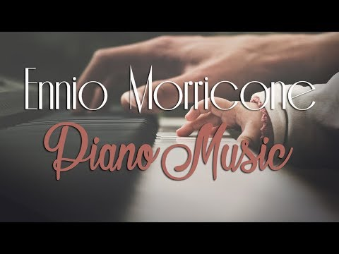 Ennio Morricone - Breathtaking Piano Pieces | Music Collection (Greatest Movie Themes)