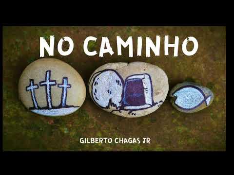 No Chão Da Vida #9 - No Caminho / Gilberto Chagas Jr