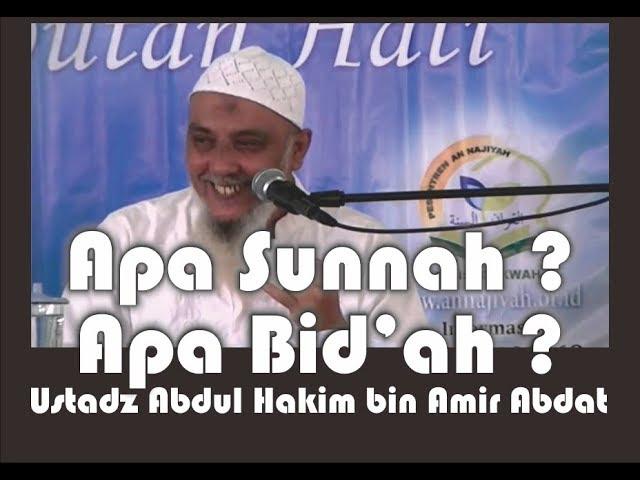 Penjelasan Lengkap APA SUNNAH dan BIDAH - Ustadz Abdul Hakim bin Amir Abdat