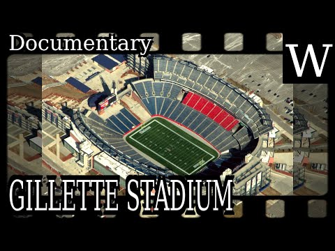 GILLETTE STADIUM - WikiVidi Documentary