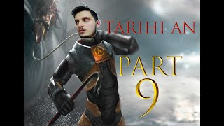 "Half Life 2 Walkthrough PART 9 ""TARİHİ AN"""