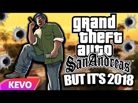 GTA: San Andreas but it's 2018