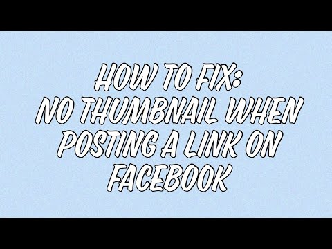 How To Fix No Thumbnail When Posting A Link On Facebook