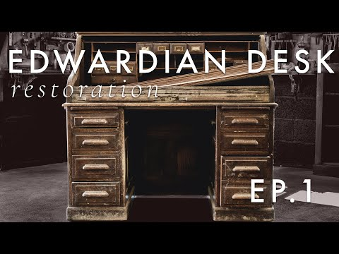 Edwardian Oak Desk Restoration - EP.1
