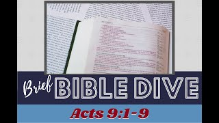 Brief Bible Dive Acts 9:1-9 Paul's (Saul's) Name Never Changed