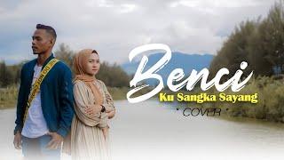 Download SONIA - Benci Ku Sangka Sayang COVER by NAZIA MARWIANA ft RAHMAT BUGAK